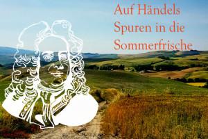 Auf_Haendels_Spuren_in_die_Sommerfrische